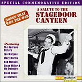 Songs That Won The War: (A Salute To The Stagedoor Canteen) by Various Artists