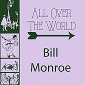 All Over The World by Bill Monroe