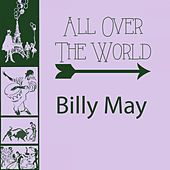 All Over The World von Billy May