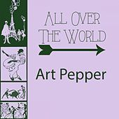 All Over The World by Art Pepper