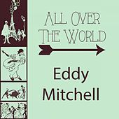 All Over The World by Eddy Mitchell