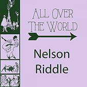 All Over The World by Nelson Riddle