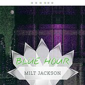 Blue Hour by Milt Jackson