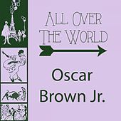 All Over The World by Oscar Brown Jr.