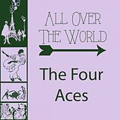 All Over The World by Four Aces