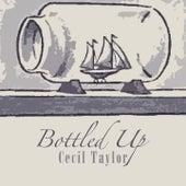 Bottled Up von Cecil Taylor