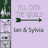 All Over The World by Ian and Sylvia