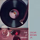 The Lp Library by Oscar Brown Jr.