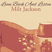 Lean Back And Listen by Milt Jackson