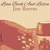Lean Back And Listen by Jim Reeves