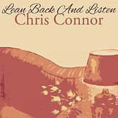 Lean Back And Listen by Chris Connor