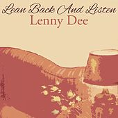 Lean Back And Listen by Lenny Dee