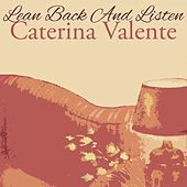 Lean Back And Listen by Caterina Valente