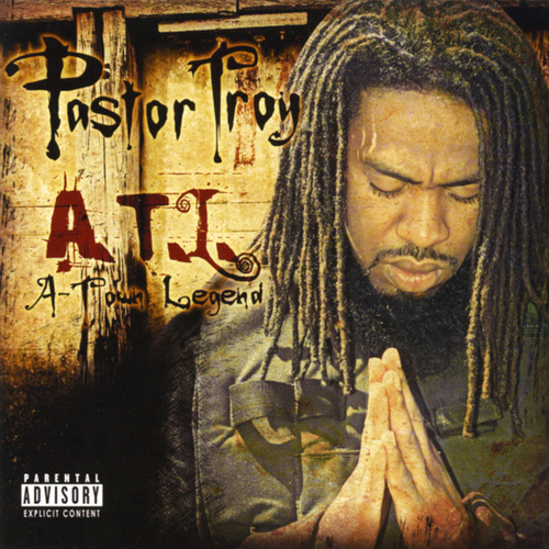 A-Town Legend by Pastor Troy