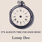 It's Always Time For Good Music by Lenny Dee