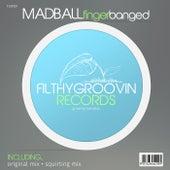 Finger Banged by Madball