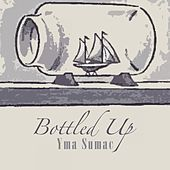 Bottled Up von Yma Sumac