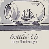 Bottled Up by Hugo Montenegro