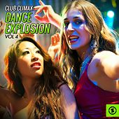 Club Climax: Dance Explosion, Vol. 4 by Various Artists