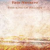 This Kind of Melody (Remastered) de Fats Navarro