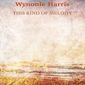 This Kind of Melody (Remastered) by Wynonie Harris