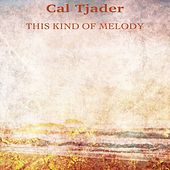 This Kind of Melody (Remastered) by Cal Tjader
