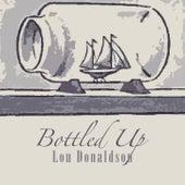Bottled Up by Lou Donaldson