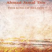 This Kind of Melody (Remastered) de Ahmad Jamal