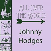 All Over The World von Johnny Hodges