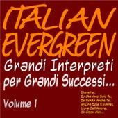 Italian Evergreen grandi interpreti per grandi successi...  Vol. 1 (Eternità, io che amo solo te, se perdo anche te, un'ora sola ti vorrei, l'ora dell'amore, gli occhi miei...) von Various Artists