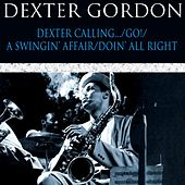 Dexter Calling / Go! / A Swingin' Affair / Doin' All Right von Dexter Gordon