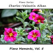 Charles-Valentin Alkan: Piano Moments, Vol. 5 by James Wright Webber