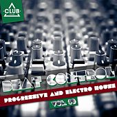 Beat Control - Progressive & Electro House, Vol. 19 de Various Artists