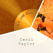 Time For Gold von Cecil Taylor