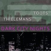 Dark City Nights by Toots Thielemans