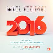 Welcome 2016! (Beats for New Year's Eve and Beyond) von Various Artists