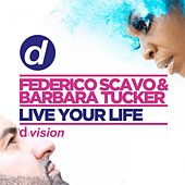 Live Your Life by Federico Scavo