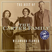 Wildwood Flower - The Best of, Volume 2 by The Carter Family