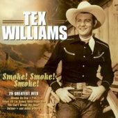 Smoke! Smoke! Smoke! - 25 Greatest Hits de Tex Williams