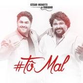 Tô Mal - Single de César Menotti & Fabiano