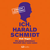 Ich, Harald Schmidt by Rob Vegas