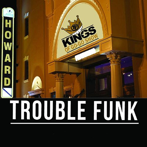 Kings of Go-Go Show by Trouble Funk