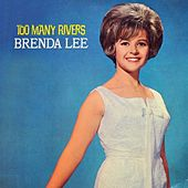 Too Many Rivers by Brenda Lee