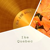 Time For Gold by Ike Quebec
