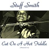 Cat on a Hot Fiddle (Remastered 2015) by Stuff Smith