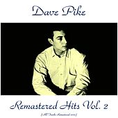 Remastered Hits, Vol. 2 (All Tracks Remastered 2015) by Dave Pike