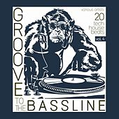 Groove to the Bassline, Vol. 4 (20 Tech House Beats) by Various Artists