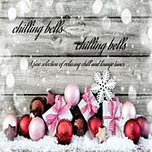Chilling Bells Chilling Bells by Various Artists