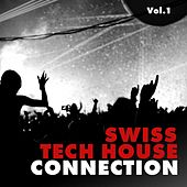 Swiss Tech House Connection, Vol. 1 von Various Artists
