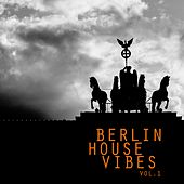 Berlin House Vibes, Vol. 1 by Various Artists